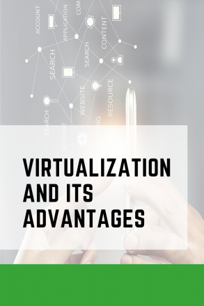 Virtualization and its advantages for SME or Organizations